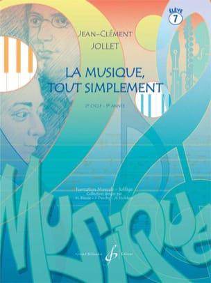 La Musique Tout Simplement - Volume 7 Jean-Clément Jollet laflutedepan