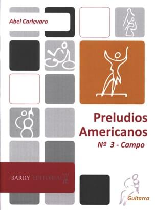 Preludios americanos - N° 3 Campo Abel Carlevaro laflutedepan
