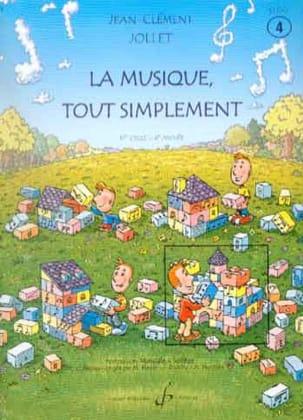 La Musique Tout Simplement - Volume 4 Jean-Clément Jollet laflutedepan
