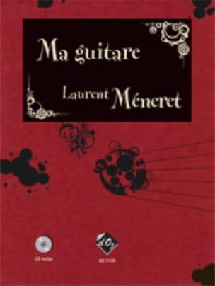 Ma Guitare Volume 1 - Laurent Méneret - Partition - laflutedepan.com