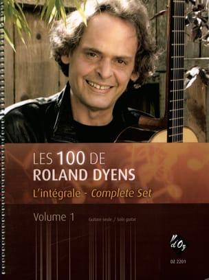Roland Dyens - The 100 of Roland Dyens Volume 1 - Partition - di-arezzo.com