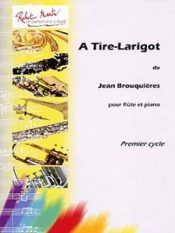 A Tire-Larigot Jean Brouquières Partition laflutedepan