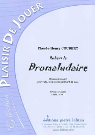 Robert le Dromaludaire Claude-Henry Joubert Partition laflutedepan