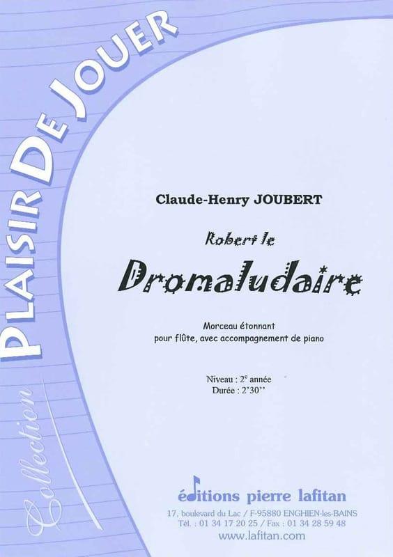 Robert le Dromaludaire - Claude-Henry Joubert - laflutedepan.com