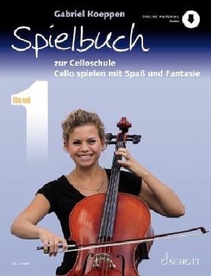 Celloschule Band 1 Spielbuch - Gabriel Koeppen - laflutedepan.com