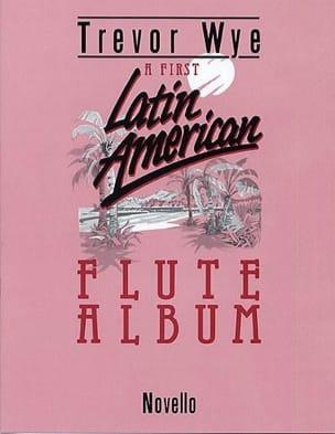 A first Latin american Flute Album Trevor Wye Partition laflutedepan