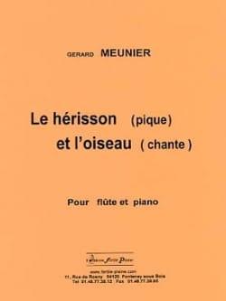 Le Hérisson pique et l'Oiseau chante Gérard Meunier laflutedepan