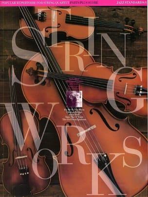 Stringworks Jazz Standards, Volume 1 - Quartet Jack Long laflutedepan