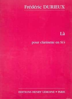 Là - Frédéric Durieux - Partition - Clarinette - laflutedepan.com