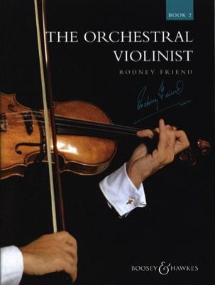 The Orchestral Violonist - Book 2 Rodney Friend Partition laflutedepan