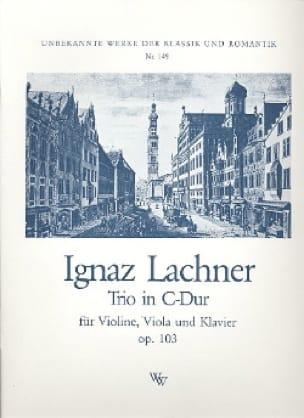 Trio C-Dur op.103 - Ignaz Lachner - Partition - laflutedepan.com