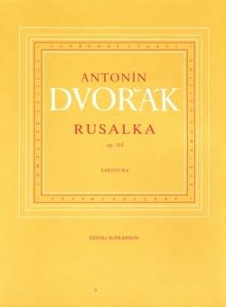 Rusalka op. 114 - DVORAK - Partition - Grand format - laflutedepan.com