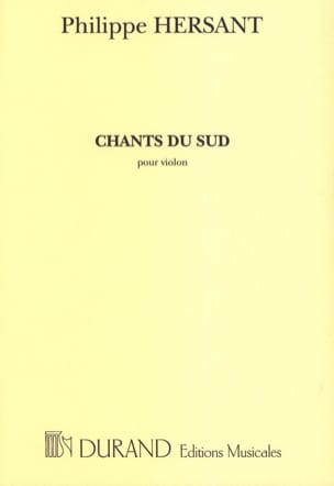 Chants du sud Philippe Hersant Partition Violon - laflutedepan