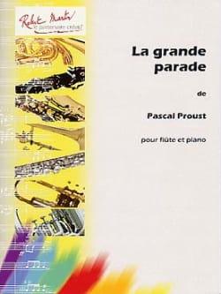 La grande parade Pascal Proust Partition laflutedepan