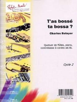 T'as Bossé ta Bossa ? charles Balayer Partition laflutedepan