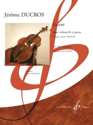 Encore - Violoncelle et piano Jérôme Ducros Partition laflutedepan