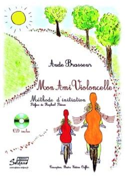 Mon Ami Violoncelle Aude Brasseur Partition Violoncelle - laflutedepan