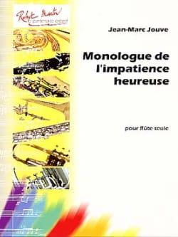 Monologue de l'impatience heureuse Jean-Marc Jouve laflutedepan