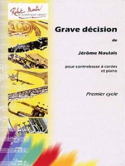 Grave décision Jérôme Naulais Partition Contrebasse - laflutedepan