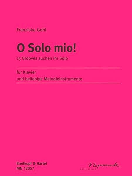 O Solo Mio ! - Franziska Gohl - Partition - laflutedepan.com