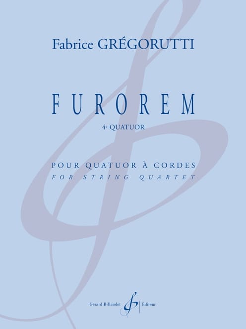 Furorem - Fabrice Grégorutti - Partition - Quatuors - laflutedepan.com