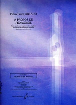 A propos de pédagogie - Pierre-Yves Artaud - Livre - laflutedepan.com