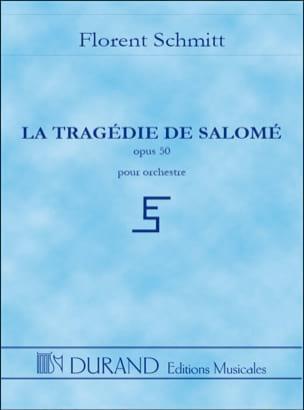 La Tragédie de Salomé - Conducteur Florent Schmitt laflutedepan