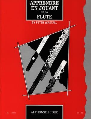 Apprendre en jouant de la flûte Peter Wastall Partition laflutedepan