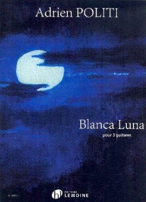 Blanca Luna - Adrien Politi - Partition - Guitare - laflutedepan.com