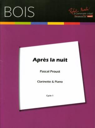 Après la Nuit Pascal Proust Partition Clarinette - laflutedepan