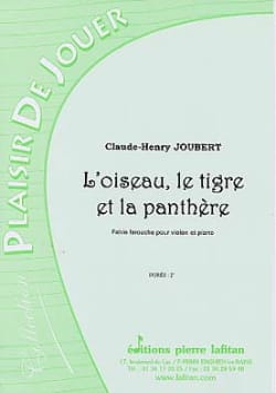 L'oiseau, le Tigre et la Panthère Claude-Henry Joubert laflutedepan