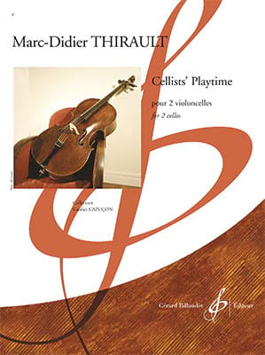 Marc-Didier Thirault - Cellists' Playtime - Partition - di-arezzo.co.uk
