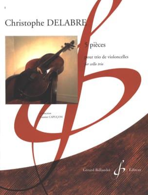 5 Pièces Pour Trio de Violoncelles Christophe Delabre laflutedepan