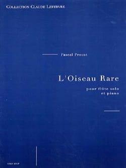 L'oiseau Rare Pascal Proust Partition Flûte traversière - laflutedepan