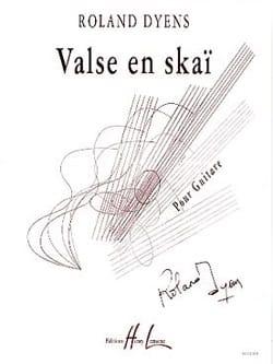 Roland Dyens - Waltz in skai - Partition - di-arezzo.com