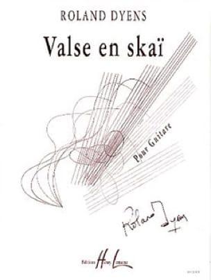 Valse en skaï - Roland Dyens - Partition - Guitare - laflutedepan.com