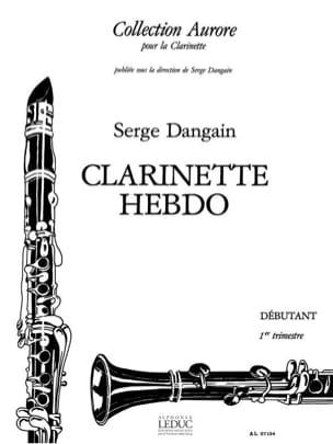 Clarinette hebdo - Volume 1 Serge Dangain Partition laflutedepan