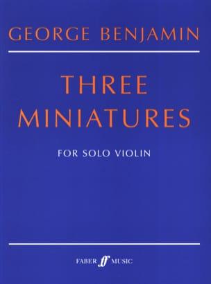 3 Miniatures George Benjamin Partition Violon - laflutedepan