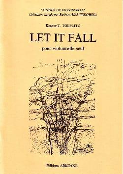 Let it fall Kasper T. Toeplitz Partition Violoncelle - laflutedepan