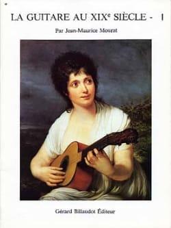 La guitare au 19ème siècle - Volume 1 Jean-Maurice Mourat laflutedepan