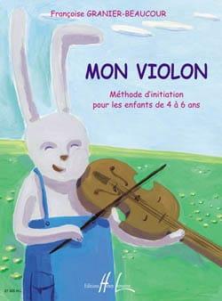 Mon violon Françoise Granier-Beaucour Partition Violon - laflutedepan