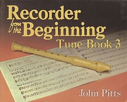 Recorder from the Beginning - Tune Book 3 John Pitts laflutedepan