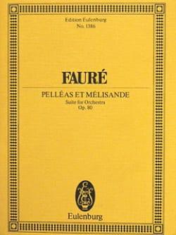 Gabriel Fauré - Pelleas and Melisande, op. 80 - Partition - di-arezzo.co.uk