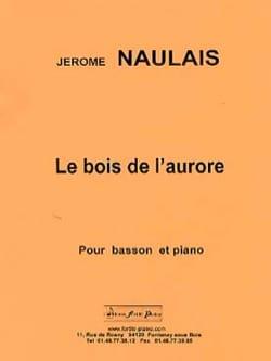 Le bois de l'aurore Jérôme Naulais Partition Basson - laflutedepan