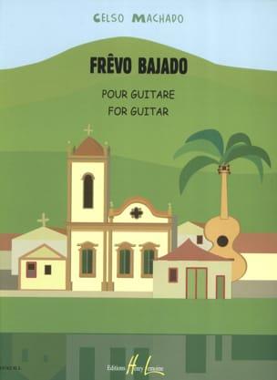 Frêvo Bajado Celso Machado Partition Guitare - laflutedepan