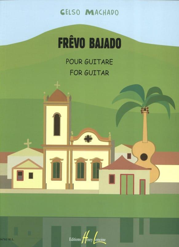 Frêvo Bajado - Celso Machado - Partition - Guitare - laflutedepan.com
