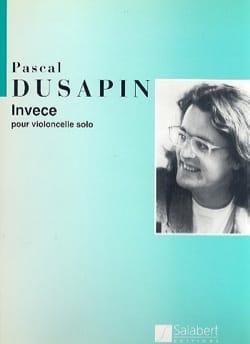 Invece Pascal Dusapin Partition Violoncelle - laflutedepan