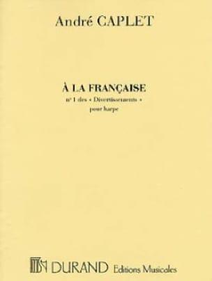 A la Francaise - Harpe - André Caplet - Partition - laflutedepan.com