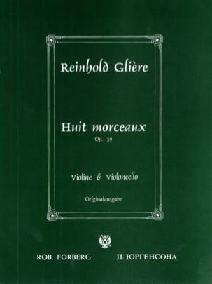 8 Morceaux op. 39 Reinhold Glière Partition 0 - laflutedepan