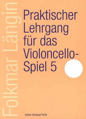 Folkmar Längin - Praktischer Lehrgang Für Der Violoncellospiel - Volume 5 - Partition - di-arezzo.com
